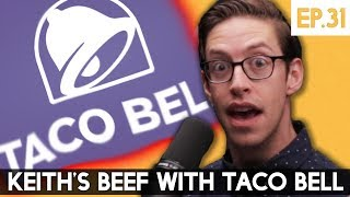 Keith's BEEF with Taco Bell - The TryPod Ep. 31