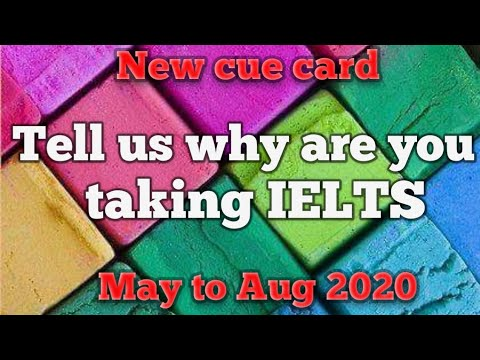 Tell us why you are taking ielts LATEST Ielts speaking predicted cue card from may to august 2020