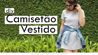 DIY Camisetão – T-shirt Dress