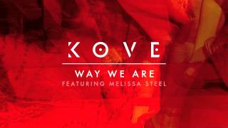 kove way we are feat melissa steel dub mix