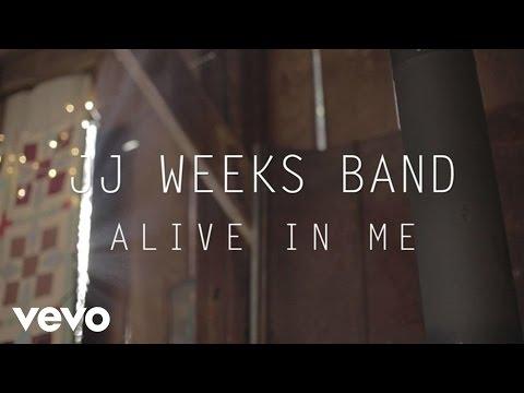 JJ Weeks Band - Alive In Me (Lyric Video)