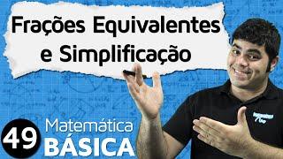 FRAÇÃO - Frações Equivalentes e Simplificação de Frações | MAB #49