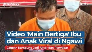Video Mesum Ibu Dan Anak Main Bertiga Viral Di Ngawi Bang Jago