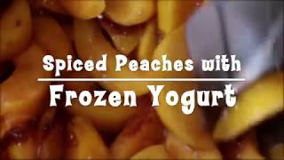 Spiced Peaches with Frozen Yogurt Recipe