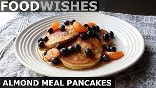 Almond Pancakes - Keto Pancakes (Gluten-Free) - Food Wishes