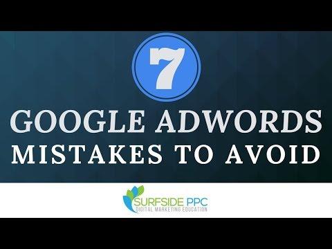7 Common Google AdWords Mistakes to Avoid