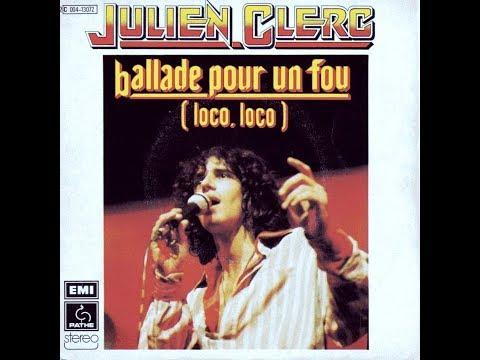 Julien Clerc   Ballade pour un fou      1975     ( B.B. le 01/02/2019 ). mp3