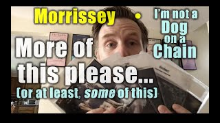 Morrissey • I'm not a Dog on a Chain: Professor Skye's Record Review #259