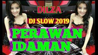 DJ SLOW DILZA PERAWAN IDAMAN SEMALAM BOBO DIMANA