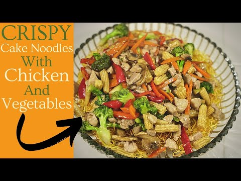 CRISPY Cake Noodles with CHICKEN and VEGETABLES   JUST like the RESTAURANT!!
