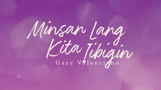 Gary Valenciano - Minsan Lang Kita Iibigin (Audio) 🎵 | OPM Volume 2