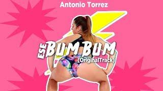 Antonio Torrez ❌ Ese BumBum  😈 Mc Brasilera - (OriginalTrack) VideoSong