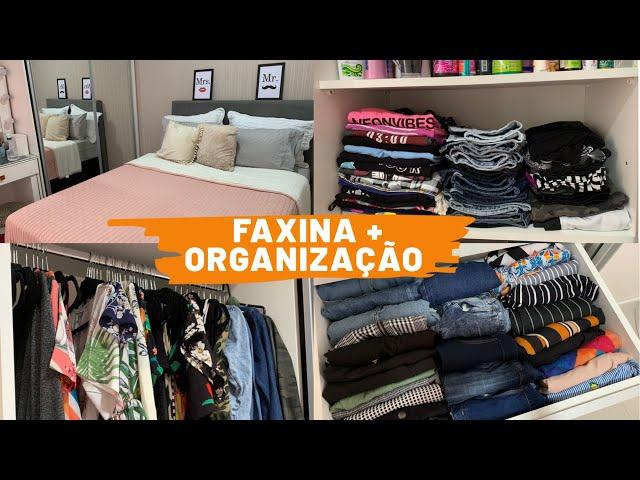 FAXINA + ORGANIZAÇÃO DO QUARTO E GUARDA ROUPA NA CASA NOVA