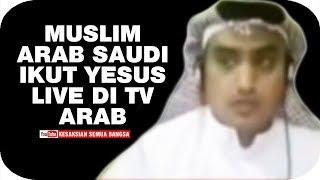 Video Muslim Arab Saudi Ikut Yesus Live Di TV Arab - Hamoud bin Saleh download MP3, 3GP, MP4, WEBM, AVI, FLV Oktober 2018