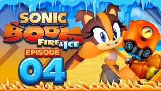 Sonic Boom Fire and Ice - Part 4 | STICKS IT TO EM (heh)