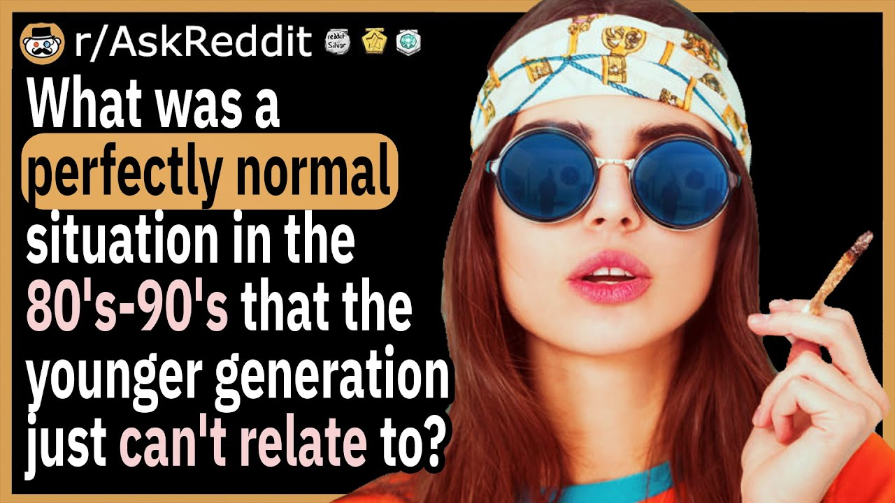 What was a perfectly normal situation in the 80's that the younger generation now can't relate to?