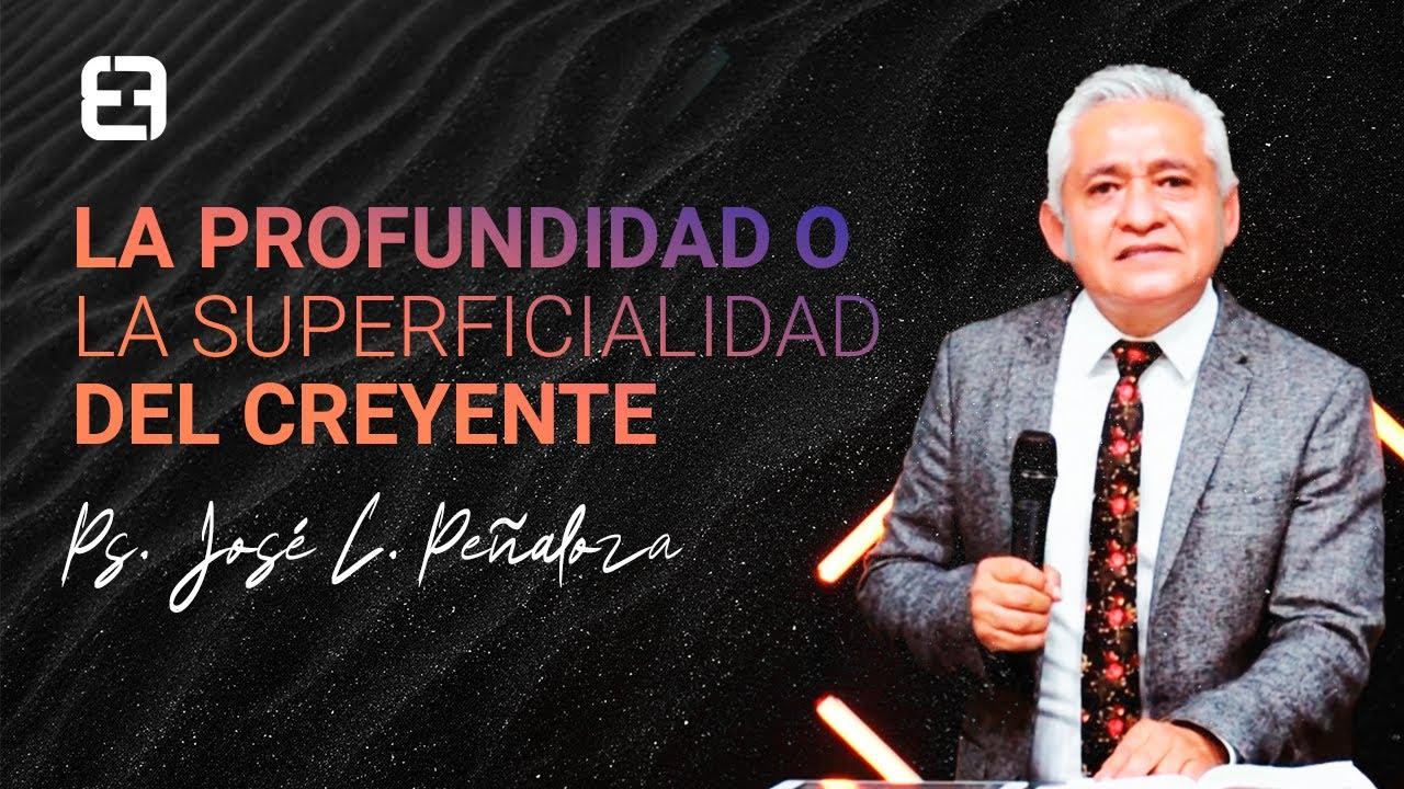 La profundidad o la superficialidad del creyente | Ps. José L. Peñaloza | Domingo 12 de julio 2020