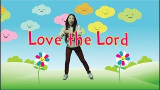 Love the Lord | Kids Worship Motions with Lyrics | CJ and Friends