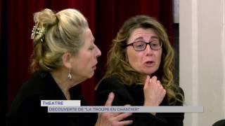 """Théâtre : découverte de """"La troupe en chantiers"""""""