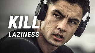 KILL LAZINESS - Motivational Video for Success in Life