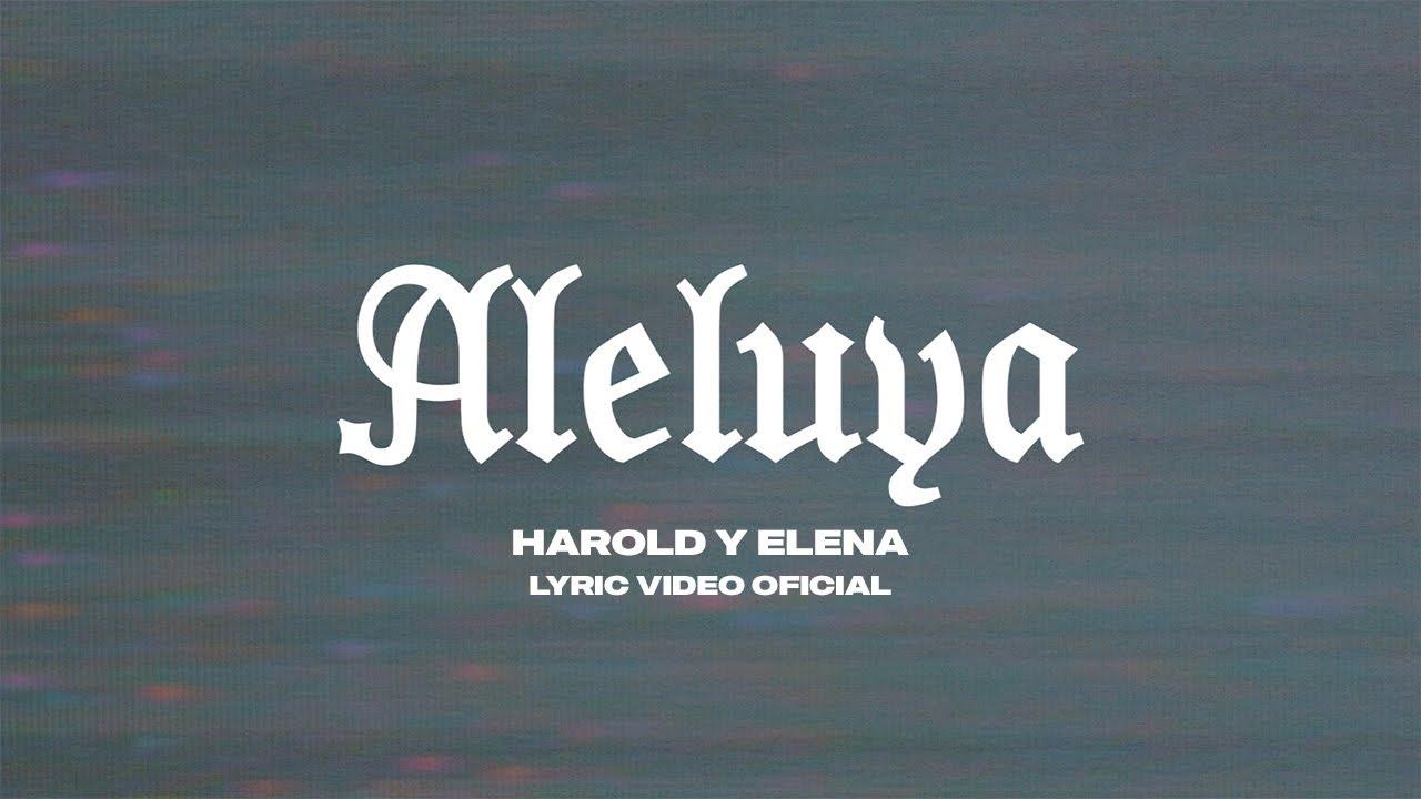 Harold y Elena - Aleluya (Lyric Video Oficial)