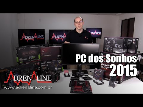 PC Gamer dos Sonhos 2015 - Preço total de quase R$30.000