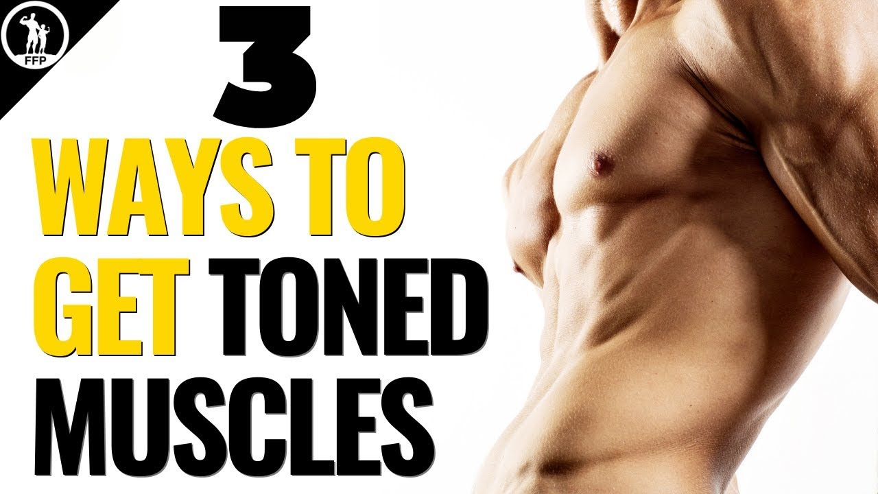 How To Get More Toned Muscles Lose Fat Gain Muscle At The Same Time Youtube