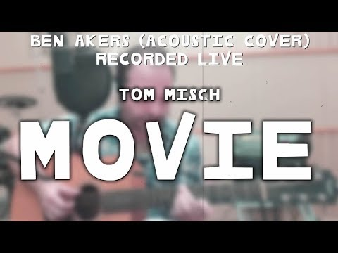 movie---tom-misch-(acoustic-cover)-ben-akers