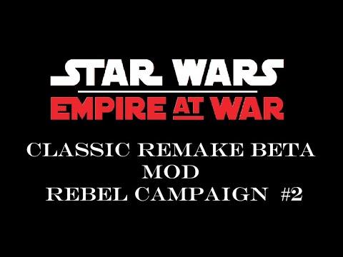 Star Wars Empire at War - EAW CLASSIC REMAKE BETA mod episode #2  