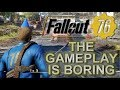 Fallout 76 Gameplay My Honest Opinion - Bad, Uninteresting and Boring - My Serious Concerns!