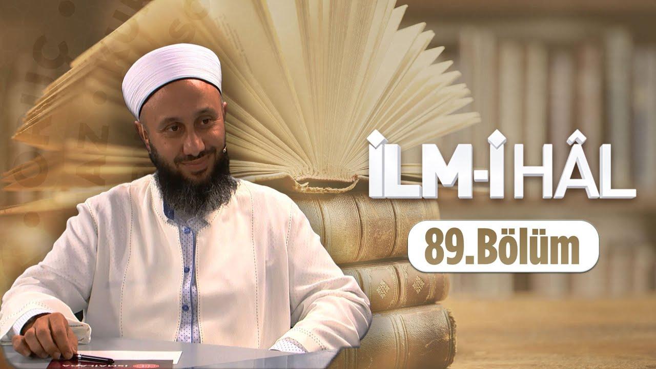 Fatih KALENDER Hocaefendi İle İLM-İ HÂL 89.Bölüm 6 Temmuz 2018 Lâlegül TV