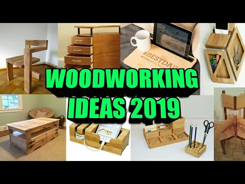 Woodworking Ideas 2019