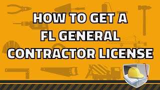 How to get a Florida General Contractor License