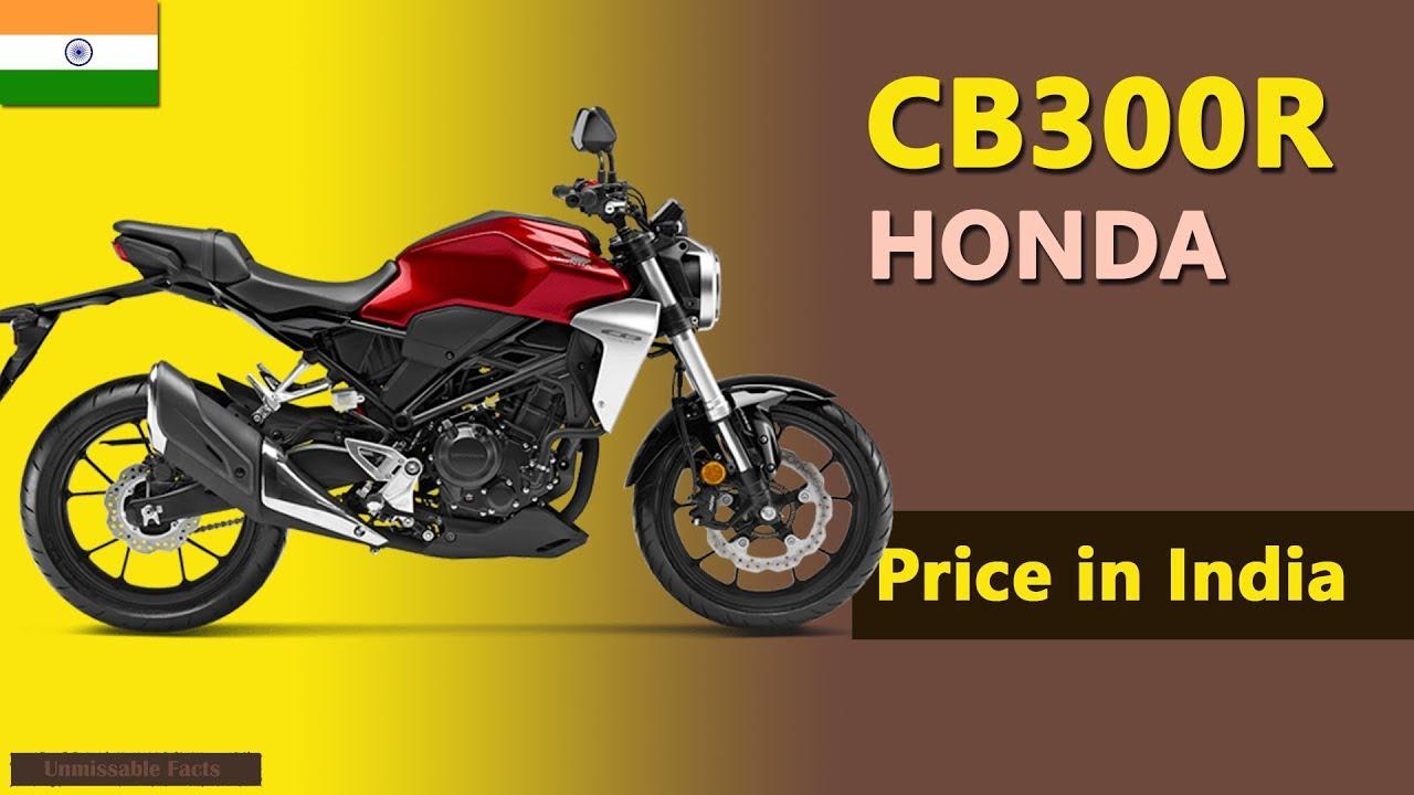 Honda CB300R price in India | Honda CB300R bike specifications. price in India - YouTube