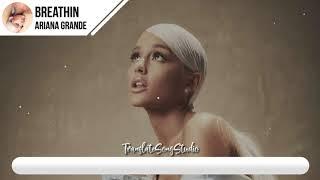 แปลเพลง Breathin - Ariana Grande