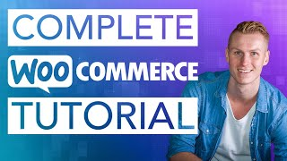 [98.83 MB] Complete WooCommerce Tutorial 2019