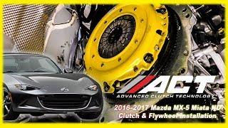 ACT Clutch Install:  2016 – 2017 Mazda MX-5 Miata ND