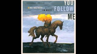 Nina Nastasia & Jim White - I Come After You