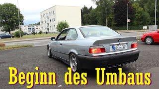 BMW e36 Coupe | Beginn des Umbaus