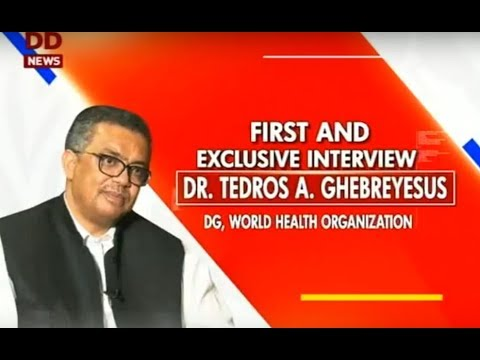 First & Exclusive interview with Dr. Tedros A. Ghebreyesus, DG, World Health Organisation