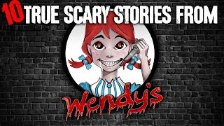 10 TRUE Scary Wendy's Stories! - Darkness Prevails