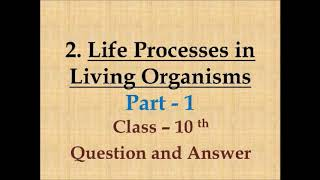 Science 2 : Life processes in living organisms Part 1