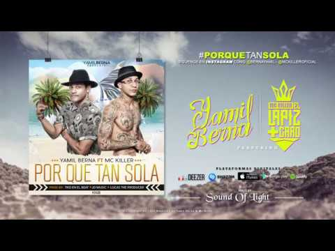Yamil Berna Ft. Mc Killer Porque Tan Sola