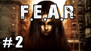 Let's Play F.E.A.R - Part 2 - Melted Corpses