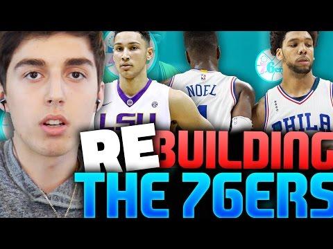 REBUILDING THE 2017 PHILADELPHIA 76ERS WITH BEN SIMMONS! NBA 2K16 MY LEAGUE