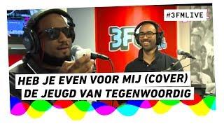 De Jeugd van Tegenwoordig - Heb je Even Voor Mij (Frans Bauer cover) | 3FM Live
