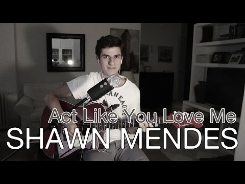 Shawn Mendes - Act Like You Love Me (cover)   Pedro Rivas