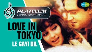 Platinum song of the day   Love In Tokyo le Gayi Dil    ले गई दिल गुड़िया   31st March   Mohd Rafi