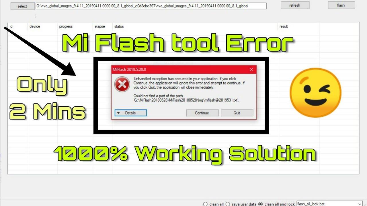 Mi Flash Tool Unhandled Error solution   unhandled exception