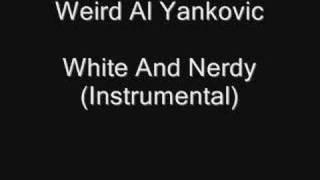 """Weird Al"" Yankovic -  White & Nerdy (Instrumental)"